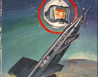 Mike Mars Flies the X-15 - Vintage Childrens Space Adventure Book 1961 Donald A. Wollheim, Albert Orbaan, Dust Jacket, CrabbyCats WS3E