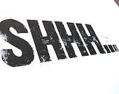 PRINT - Shhh BLACK 8x10 librarian letterpress typography poster