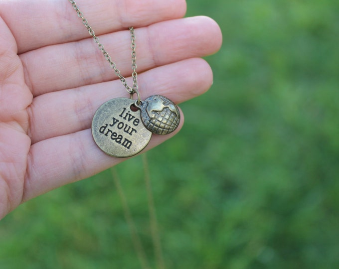 Live your dream, in antiqued bronze, long or short Travel charm necklace.