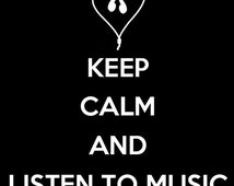 Keep Calm and Listen To Music Customize to All Sizes and Colors - TShirt , Vneck, Tank Top