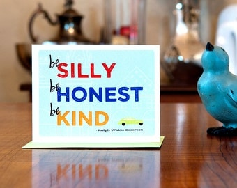 Be Silly Be Honest Be Kind - Emerson Quote Thinking of You Card on 100% Recycled Paper