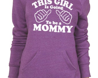 Valentines Day This Girl is going to be a Mommy Eco Fleece Sweatshirt womens Sweater Wife Gift New Mom mom to be