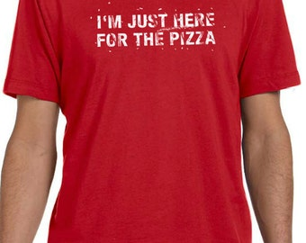 Husband Gift Pizza Party I'm Just Here For the Pizza Mens T shirt Valentine's Gift Father's Day Gift Funny T Shirt