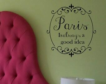 Paris is always a good idea- Scroll Frame  Vinyl Wall Decal