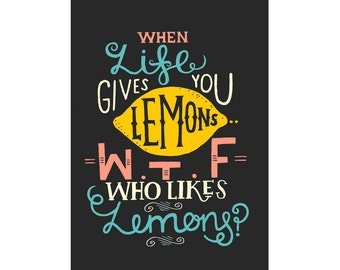 A4 Art Print - Hand Lettered Typographic Print 'When Life Gives You Lemons' - Hand Lettering / Typography / Illustration
