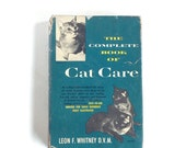 Vintage Book - The Complete Book of Cat Care (Hardcover) by Leon F. Whitney D.V.M. - 1953, Fully Illustrated Reference Book