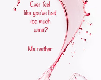 Funny Wine Saying Quote Greeting Card Water Photography Wine Glass Wineglass Red Pink