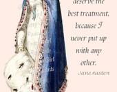 Jane Austen Quotes - Regency Era Ladies - JaneAusten - I Always Deserve the Best Treatment