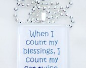 When I count my blessing, I count my cat twice glass pendant      Available in dogs as well