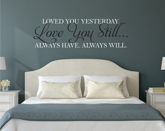 Love You Still Master Bedroom Wall Decal - Vinyl Wall Quote Decals - Wedding Gift Decal - Vinyl Lettering
