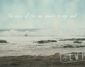 Voice of the Sea Speaks To My Soul, Typography, California Beach Decor, Coastal Decor, 8x12, 10x15, 12x18 16x24 Fine Art Photograph