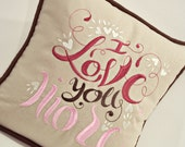"""Embroidered """"I Love You More"""" Linen Pillow Cover"""