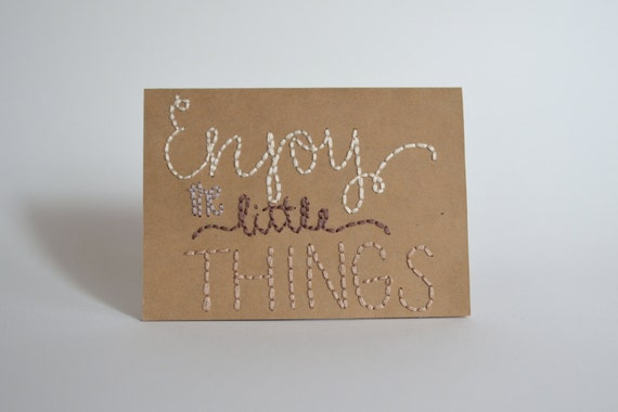 Enjoy the Little Things Embroidered Greeting Card