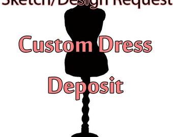 Custom Dress Deposit/Sketch Request