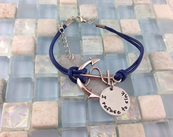 Anchor bracelet - I refuse to sink - Hand stamped personalized