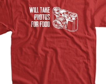 Will Take Photos For Food Camera Photography Photographer Screen Printed T-Shirt Tee Shirt T Shirt Mens Ladies Womens Youth Kids Funny Geek