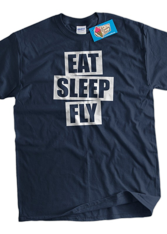 Pilot t shirt plane flying t shirt eat sleep fly t shirt v5 for How do they make t shirts