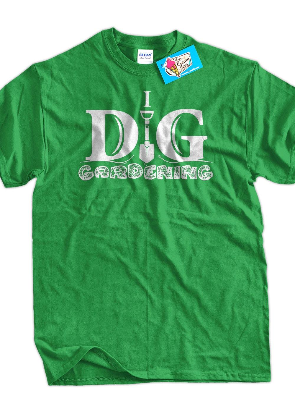 I Dig Gardening T-Shirt Gardening T-Shirt Flower T-Shirt