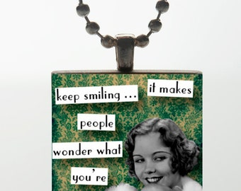 Wood Tile Pendant - Keep Smiling It Makes People Wonder What You're Up To (Green)