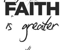 My Faith is Greater Than My Fears Print God Fear Faith Black White Mormon Baptist Lutheran 13x19 11x17 8x10 New P32