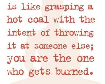 Buddah Anger Like Grasping Hot Coal Print Karma Buddhism Buddist Gets Burned Sign Picture 13x19 11x17 8x10 New P27