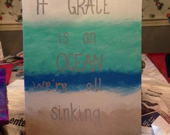 If Grace Is An Ocean quote canvas