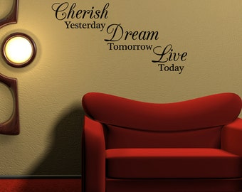 Cherish Yesterday Dream Tomorrow Live Today Vinyl Wall Decal Quotes Home Sticker Decor (JR228)