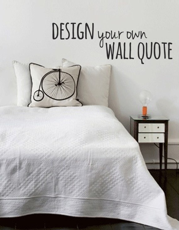 Design Your Own Wall Quote Custom Made Personalised Wall