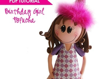 Pdf Tutorial - Fofucha Party/Birthday Girl - Step by Step instructions - Template