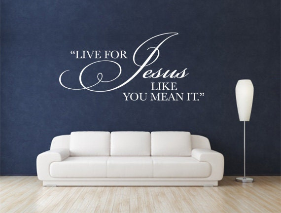 Christian wall decal live for jesus code 001 for Christian wall mural
