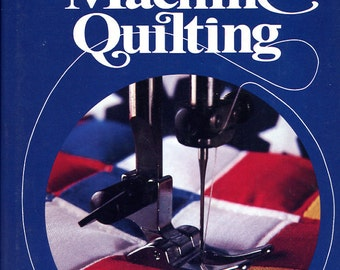 The Complete Book of Machine Quilting by Robbie and Tony Fanning - 1980 hardback version