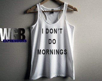 I Don't Do Mornings womans tank top white