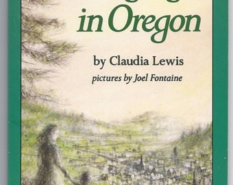 LONG AGO in OREGON by Claudia Lewis pictures by Joel Fontaine