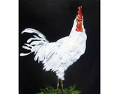 HENRY is a White Rooster! Rooster Art, Country art, PRINT of original painting 8 by 10 other sizes available
