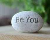 Be You - Engraved Inspirational Word on stone - Ready Gift