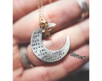 shoot for the moon. even if you miss you'll land among the stars - Inspired  by Les Brown  -Hand Stamped By Simag