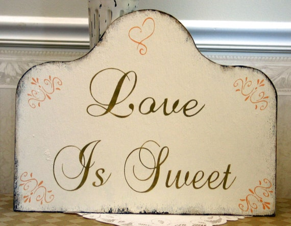 Love is sweet sign, candy bar sign, sweet wedding sign, candy buffet sign, cookie bar sign, rustic Viennese Table, reception, event planner
