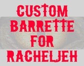 custom barrette hair accessory shipping for racheljeh