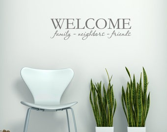Welcome Family Neighbors Friends - Vinyl Lettering - Wall Art for Your Entry -Typographic Quote Vinyl Wall Art Graphics Decals Stickers 1575