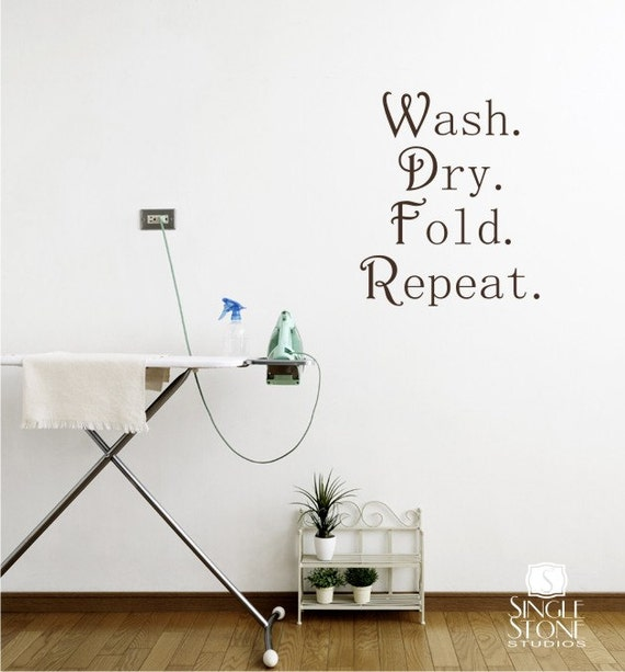 Wall Decals Laundry Wash Dry Fold Repeat - Vinyl Wall Stickers Art Graphics