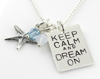 Keep Calm and Dream On Necklace with Starfish Charm - Sterling silver hand stamped personalized necklace - dreamer starfish beach