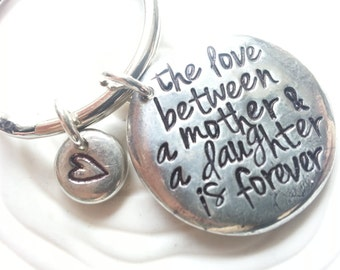 The Love Between A Mother and Daughter is Forever Keychain or Necklace - Personalized, Hand Stamped - Mother's Gift