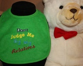 Embroidered Bib for Baby-Don't Judge Me By My Relatives