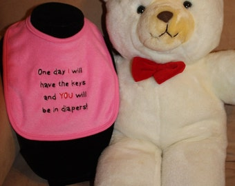 Embroidered Bib for Baby-One Day I will have the keys and You will be in diapers-PINK