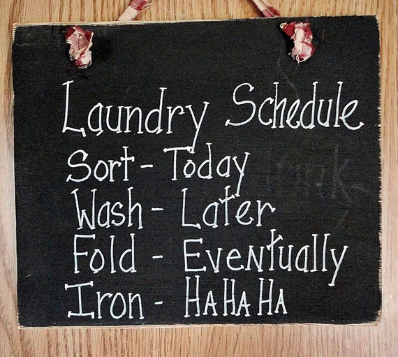 Wood sign, Laundry room schedule, wash, fold, iron, funny humor
