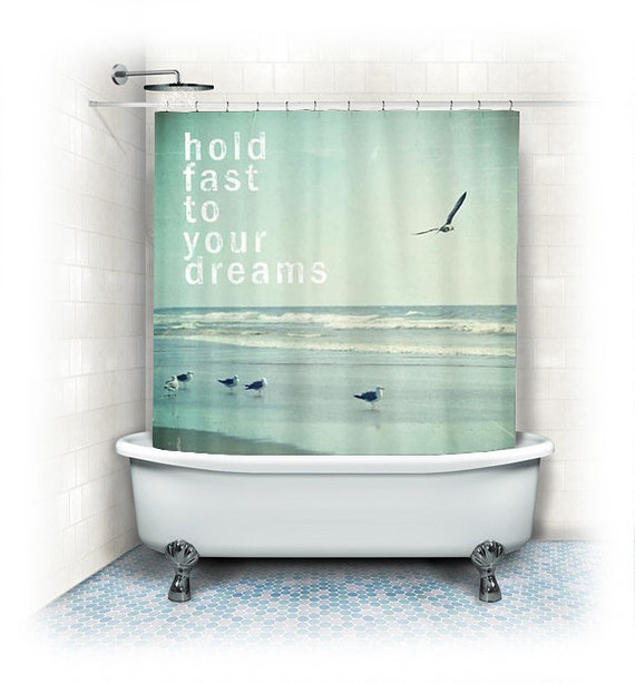 "to Beach Fabric Shower Curtain ""Hold fast to your dreams"" ocean ..."
