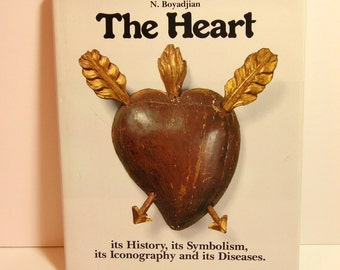 The Heart, It's History, It's Symbolism, It's Iconography And It's Diseases By N. Boyadjian