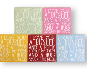 """I Love You a Bushel and a Peck  Rustic Wooden Sign 7 x 7 """"Fun Size"""""""
