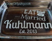 Eat Drink and be MARRIED!  Wedding Casserole Gift. Custom Engraved Baking Glass Pyrex 9x13. Customization + Red Lid Free