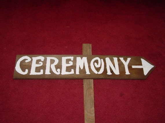 Ceremony Sign / Rustic Wedding Signs / Wedding Decorations